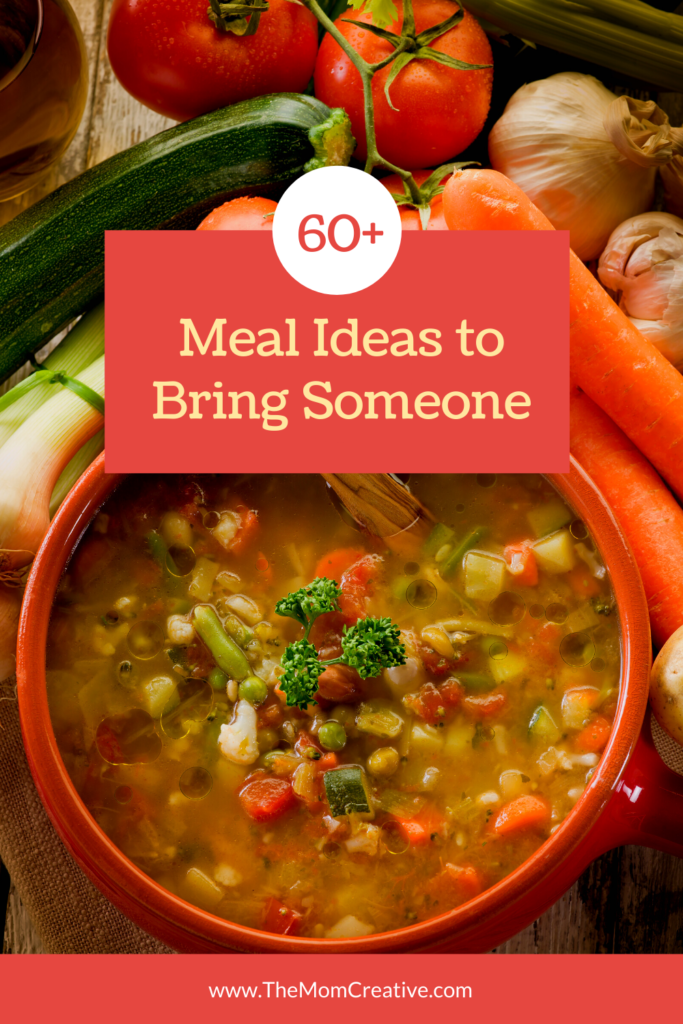 60+ Meal Ideas to Bring Someone after they have a baby, surgery, lose someone or are going through a hard time